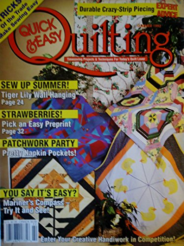 QUICK & EASY QUILTING magazine Summer 1992 (Timesaving Projects & Techniques For Today's Quilt Lover, Designs, Patterns, Quilts, Speedy Techniques, Tiger Lily Wall Hanging, Pretty Napkin Pockets, Durable Crazy-strip piecing)