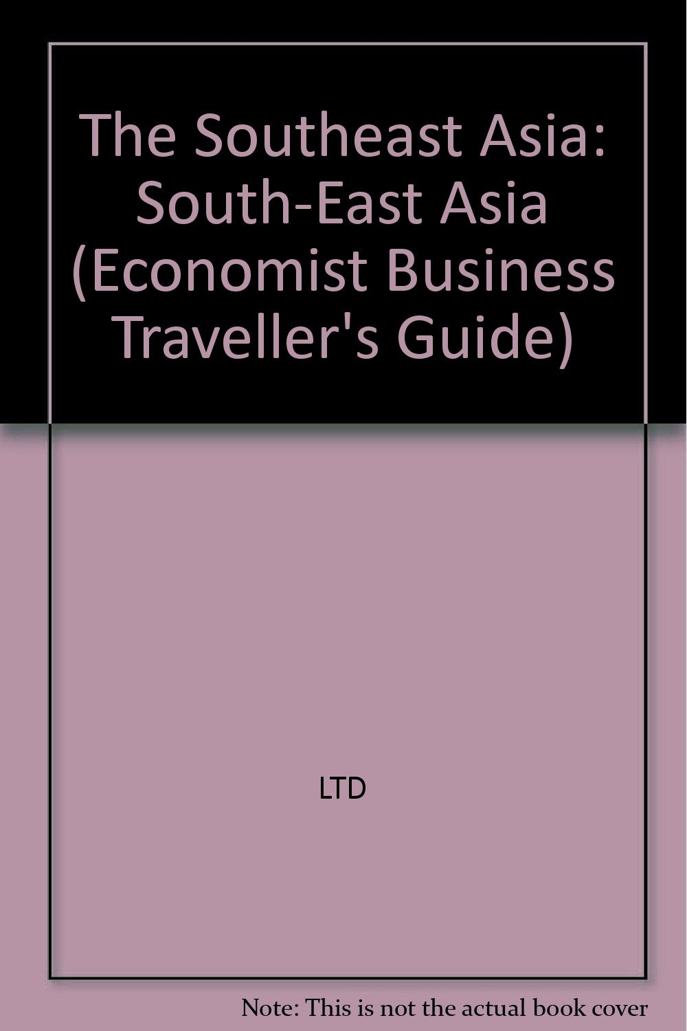 South East Asia (Economist Business Traveller's Guide)