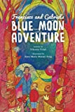 Francisco and Gabriel's Blue Moon Adventure