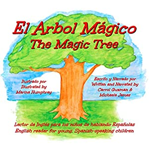 El Arbol Mágico: The Magic Tree [Spanish Edition] Audiobook