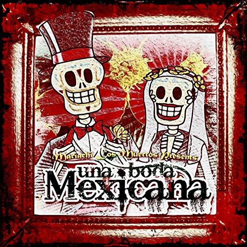 ... Mariachi Los Muertos Presents:.