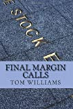 Final Margin Calls, Tom Williams, 1466435232
