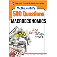 McGraw-Hill's 500 Macroeconomics Questions: Ace Your College Exams: 3 Reading Tests + 3 Writing Tests + 3 Mathematics…