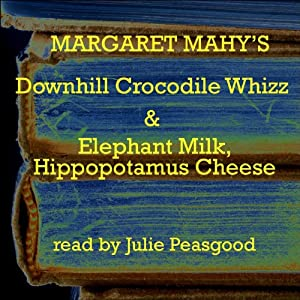 'The Downhill Crocodile Whizz' and 'Elephant Milk, Hippopotamus Cheese' Audiobook