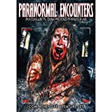 Paranormal Encounters: Poltergeists, Demons And Possessions