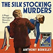 The Silk Stocking Murders: A Detective Story Club Classic Crime Novel (The Detective Club) | Anthony Berkeley, Tony Medawar - introduction