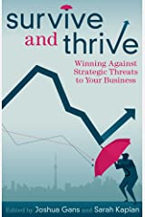 Survive and Thrive: Winning Against Strategic Threats to Your Business Kindle Edition