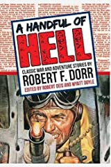 A Handful of Hell: Classic War and Adventure Stories (The Men's Adventure Library) Hardcover