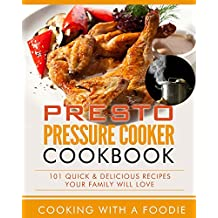 Presto Pressure Cooker Cookbook (Pressure Cooker Recipes Series 1)