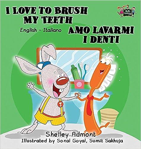 I Love to Brush My Teeth Amo lavarmi i denti: English Italian Bilingual Edition (English Italian Bilingual Collection) (Italian Edition)