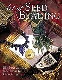 Art of Seed Beading, Elizabeth Gourley, 0806977558