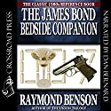 The James Bond Bedside Companion Audiobook by Raymond Benson Narrated by Dan Bernard