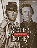 Brother Against Brother, Time-Life Books Editors, 0809478471