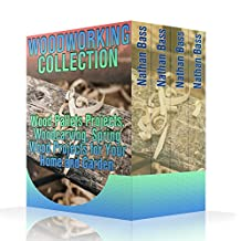 Woodworking Collection: Wood Pallets Projects, Woodcarving, Spring Wood Projects for Your Home and Garden: (DIY Woodworking, Woodworking Books)