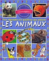 Les Animaux : Pour répondre aux questions des enfants par Emmanuelle Paroissien
