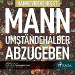 Mann umständehalber abzugeben (Therese Skarup 1) | Hanne-Vibeke Holst