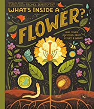 What's Inside A Flower?: And Other Questions About Science &