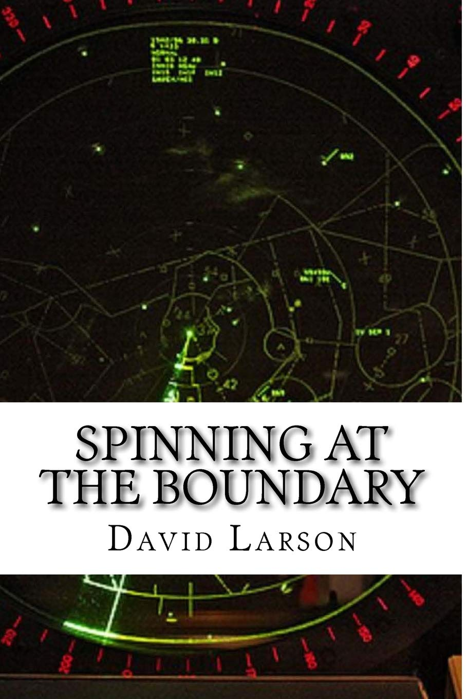 Spinning at the boundary: The making of an Air Traffic Controller ...