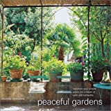img - for Peaceful Gardens: Transform Your Garden Into a Haven of Calm and Tranquillity book / textbook / text book