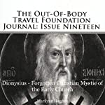 The Out-of-Body Travel Foundation Journal: Issue Nineteen: Dionysius - Forgotten Christian Mystic of the Early Church | Marilynn Hughes