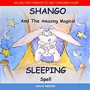 Shango and the Amazing Magical Sleeping Spell Audiobook