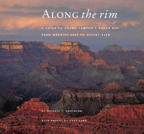 Along the Rim: A Guide to Grand Canyon's South Rim, Second Edition