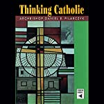 Thinking Catholic | Daniel E. Pilarczyk