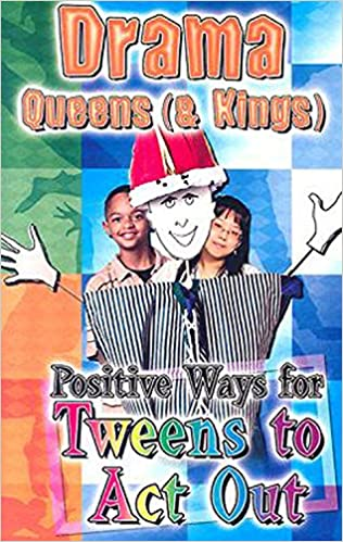 Drama Queens (and Kings): Positive Ways For Teens To Act Out Descargar PDF Gratis