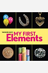 Theodore Gray's My First Elements (Baby Elements) Board book