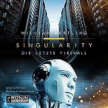 Die letzte Firewall (Singularity 3) Hörbuch von William Hertling Gesprochen von: Markus Andreas Klauk