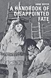 A Handbook of Disappointed Fate