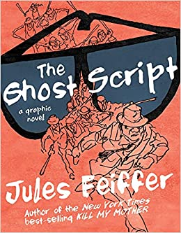 The Ghost Script: A Graphic Novel: Jules Feiffer