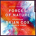 Forces of Nature Audiobook by Professor Brian Cox, Andrew Cohen Narrated by Samuel West