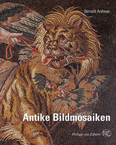 Antike Bildmosaiken Gebundenes Buch – 27. Februar 2012 Bernard Andreae Philipp von Zabern 3805344708 Geschichte / Altertum