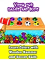 Video for Babies and Kids - Learn Colors with Wooden Hammer and Soccer Balls