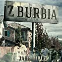 Z-Burbia Audiobook by Jake Bible Narrated by Andrew B. Wehrlen