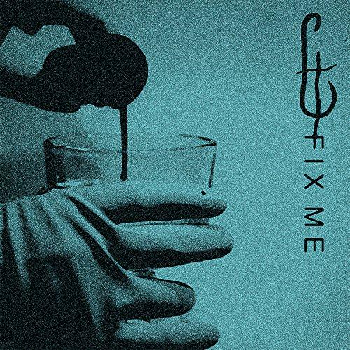 Fix Me [Explicit]