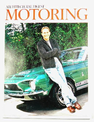 ARCHITECTURAL DIGEST MOTORING - THE WORLD OF AUTOMOTIVE ADVENTURE AND DESIGN (Supplement to Architectural Digest, Copperstate 1000 Vintage Car Rallye, Inside Nissan's Top-Secret Design Lab, Architects Views of The Garage, A Corvette Tour of Palm Springs, Cover has Kevin Costner with his 1966 Ford Mustang)