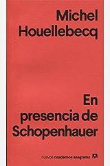En presencia de Schopenhauer (Anagrama) (Spanish Edition) Paperback