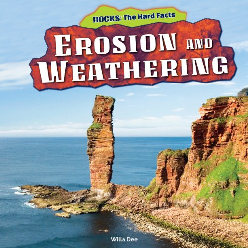 Erosion and Weathering (Rocks: The Hard Facts)