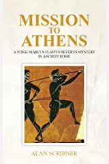 Mission to Athens: A Judge Marcus Flavius Severus Mystery in Ancient Rome Kindle Edition