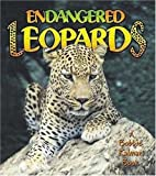 Endangered Leopards (Earth's Endangered Animals)