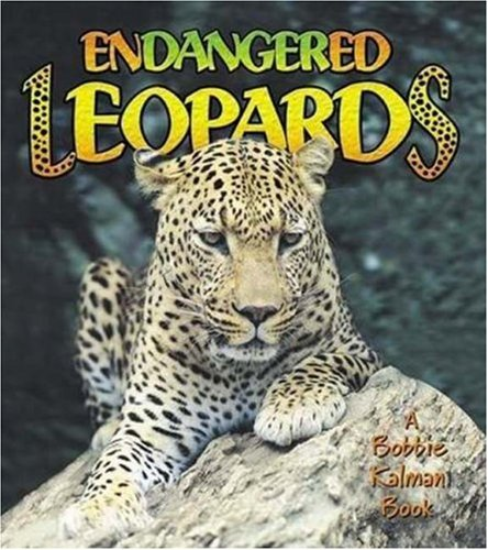 Endangered Leopards (Earth's Endangered Animals) by Crabtree Publishing Company