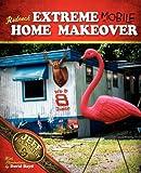 Redneck Extreme Mobile Home Makeover