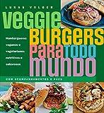capa de Veggie Burgers Para Todo Mundo. Hambúrgueres Veganos e Vegetarianos Nutritivos e Saborosos