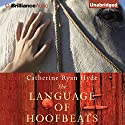The Language of Hoofbeats Audiobook by Catherine Ryan Hyde Narrated by Kate Rudd, Laural Merlington
