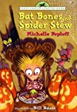 Bat Bones and Spider Stew, Michelle Poploff, 0440414407