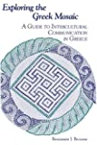 Exploring the Greek Mosaic: A Guide to Intercultural Communication in Greece (Interact)