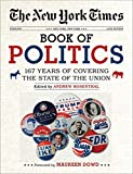 The New York Times Book of Politics: 167 Years of Covering the State of the Union
