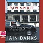 Raw Spirit | Iain Banks